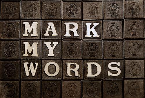 mark my words 4